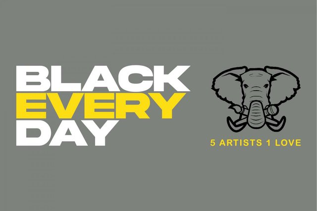 """5 Artists 1 Love, """"Black Every Day,"""" 2021"""