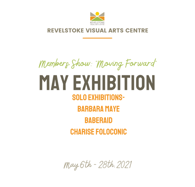 "Revelstoke Visual Arts Centre, ""Moving Forward - May Exhibitions,"" 2021"