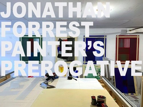 "Jonathan Forrest, ""Painter's Prerogative,"" 2021"