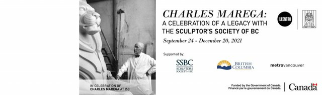 """""""Charles Marega: A Celebration of a Legacy with the Sculptor's Society of BC,"""" 2021"""