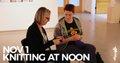 Knitting at Noon