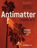 """Antimatter 2021: International Media Art & Experimental Cinema,"" 2021"