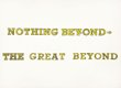 """Great Beyond"""