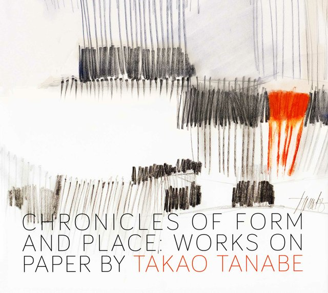"""Chronicles of Form and Place: Works on Paper by Takao Tanabe"""