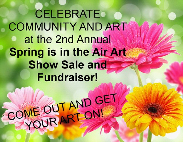 """Spring is in the Air Art Show Sale and Fundraiser"""