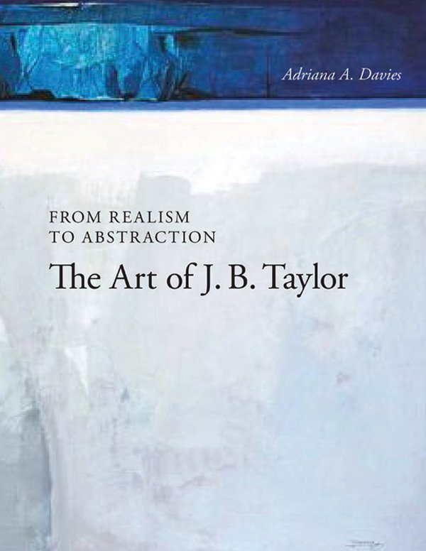 """From Realism to Abstraction: The Art of J.B. Taylor"""