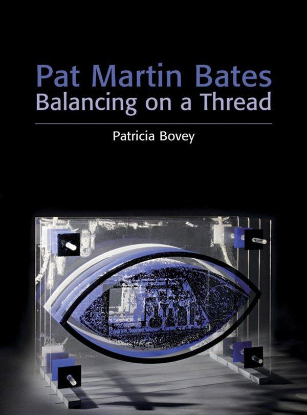 """Pat Martin Bates: Balancing on a Thread"""