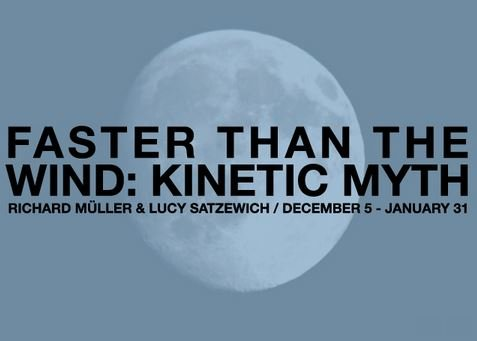 """Faster Than the Wind: Kinetic Myth"" show poster"