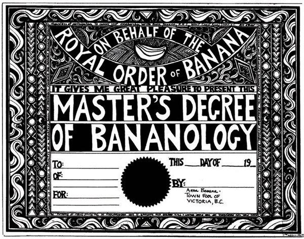 """""""Master's Degree of Bananology"""""""