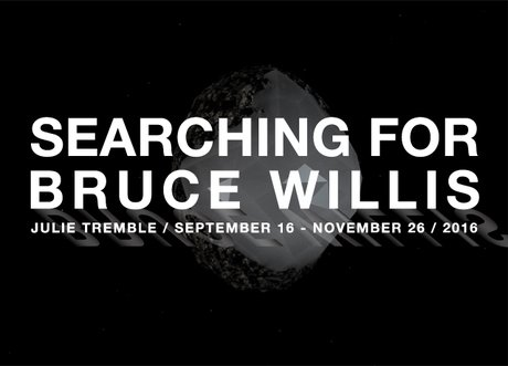 "JulieTremble, ""Searching for Bruce Willis,"""