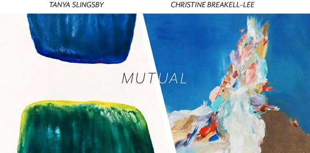 "Tanya Slingsby & Christine Breakell-Lee, ""Mutual,"" invitation"