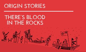 Origin Stories/There's Blood in the Rocks Invitiation